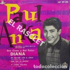 Discos de vinilo: SINGLE DE - PAUL ANKA - NO JUEGUES CON EL AMOR - DIME QUE ME QUIERES - TE QUIERO PEQUEÑA -. Lote 196243672