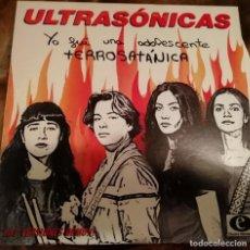 Discos de vinilo: ULTRASONICAS. YO FUI UNA ADOLESCENTE. TERROSATANICA. Lote 196246200