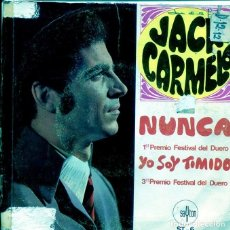 Discos de vinil: JACK CARMELO / NUNCA (FESTIVAL DEL DUERO) / YO SOY TIMIDO (SINGLE 1968). Lote 196258211