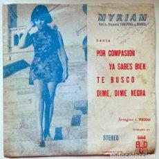 Discos de vinilo: MYRIAM. POR COMPASIÓN/ YA SABES/ TE BUSCO/ DIME DIME NEGRA. BCD, SPAIN 1971 SINGLE PROMOCIONAL. Lote 196315213