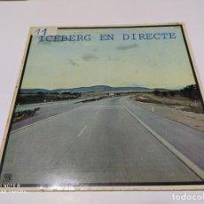 Discos de vinilo: ICEBERG EN DIRECTE BUEN ESTADO. Lote 196369267