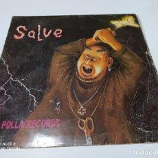 Discos de vinilo: LA POLLA RECORDS - SALVE VINILO CON MARCA SUPERFICIALES CARATULA CON USO. Lote 196369595