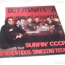 Discos de vinilo: OS RESENTIDOS / SINIESTRO TOTAL - SURFIN´ CCCP - DRO 1984. Lote 196402442