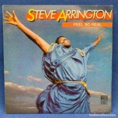 Discos de vinilo: MAXI SINGLE DE STEVE ARRINGTON - FEEL SO REAL ESPAÑA - AÑO 1985 . Lote 196455266