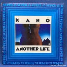 Discos de vinilo: SUPER SINGLE - MAXI SINGLE KANO – ANOTHER LIFE – ESPAÑA – AÑO 1983 . Lote 196458070