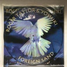 Discos de vinilo: ROGER TAYLOR & YOSHIKI FOREIGN SAND 1994 UK. Lote 196489048