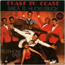 Discos de vinilo: COAST TO COAST – BAILA EL HUCKLEBUCK - SG SPAIN 1981 - POLYDOR 20 59 308. Lote 196527258
