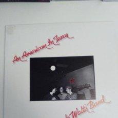 Discos de vinilo: UNCLE WALT'S BAND AN AMERICAN IN TEXAS ( 1980 LESPEDEZA RECORDS USA ) EXCELENTE ESTADO. Lote 196552793