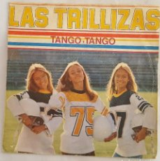 Discos de vinilo: SINGLE / LAS TRILLIZAS / TANGO, TANGO - ESTOY BAILANDO / CBS ESPAÑA 1979 (ERROR GALLETA LABEL). Lote 196645407