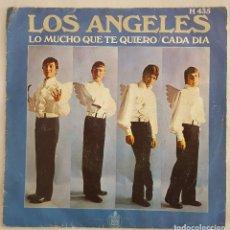 Discos de vinilo: SINGLE / LOS ANGELES / LO MUCHO QUE TE QUIERO - CADA DIA / HISPAVOX ESPAÑA 1969. Lote 196648535
