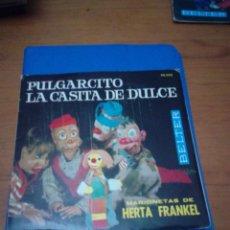 Discos de vinilo: MARIONETAS DE HERTA FRANKEL PULGARCITO LA CASITA DE DULCE. MRV. Lote 196654006