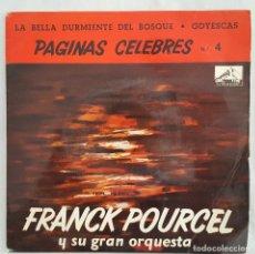 Discos de vinilo: SINGLE / FRANCK POURCEL / PÁGINAS CÉLEBRES Nº 4 / LA BELLA DURMIENTE DEL BOSQUE - GOYESCAS / 1963. Lote 196655031