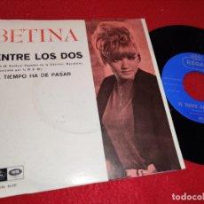 Disques de vinyle: BETINA ENTRE LOS DOS/EL TIEMPO HA DE PASAR 7'' SINGLE 1967 REGAL PROMO FESTIVAL BENIDORM. Lote 196659570