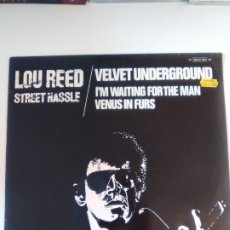 Discos de vinilo: LOU REED VELVET UNDERGROUND STREET HASSLE / I'M WAITING FOR THE MAN / VENUS IN FURS (1978 ARISTA GE). Lote 196672367