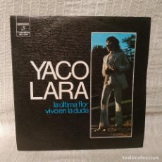 Discos de vinilo: YACO LARA - LA ULTIMA FLOR / VIVO EN LA DUDA - RARO SINGLE PROMO ESPAÑOL DEL AÑO 1973 COMO NUEVO. Lote 196676173