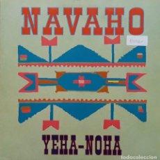 Discos de vinilo: NAVAHO - YEHA NOHA. Lote 196742432