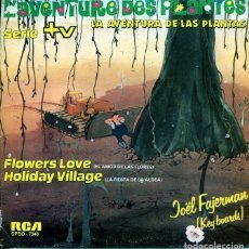 Discos de vinil: LA AVENTURA DE LAS PLANTAS (SERIE TV) / FLOWERS LOVE + 1 (SINGLE 1982). Lote 219728113