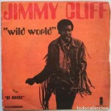 Discos de vinilo: JIMMY CLIFF, WILD WORLD/ BE AWARE. ISLAND, FRANCE 1970 SINGLE. Lote 196812401