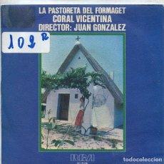 Discos de vinil: REGIONAL - CORAL VICENTINA / LA PASTORETA DEL FORMAGET + 1 (SINGLE 1980). Lote 196824270