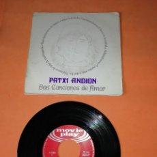 Discos de vinilo: PATXI ANDION. DOS CANCIONES DE AMOR. MOVIEPLAY 1970. Lote 196843222