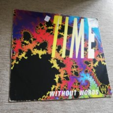Discos de vinilo: WITHOUT WORDS-TIME. MÁXI ITALIA. Lote 196885670