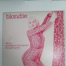 Discos de vinilo: BLONDIE DENIS CONTACT IN RED SQUARE KUNG FU GIRLS ( 1977 CHRYSALIS UK ) . Lote 196939431