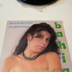Discos de vinilo: BAL-4 DISCO CHICO 7 PULGADAS BAHIA QUE YO ME MUERO DE AMOR . Lote 196942441