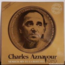 Discos de vinilo: CHARLES AZNAVOUR ORO - VENECIA SIN TI - 1982. Lote 196976947