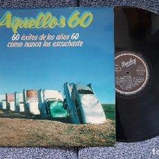 Discos de vinilo: AQUELLOS 60 - 60 ÉXITOS DE LOS AÑOS 60 COMO NUNCA LOS ESCUCHASTE. EDITADO POR MOVIEPLAY - 1.981 . Lote 197049978