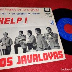 Discos de vinilo: LOS JAVALOYAS MIS MANOS EN TU CINTURA/EL SOL/MI DESTINO AL VIENTO/HELP! 7'' EP 1965 BEATLES. Lote 197060566
