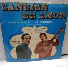 Discos de vinilo: DISCO 33 RPM- CANCION DE AMOR- LA LECHERA EN FUNDA ORIGINAL . Lote 197108445
