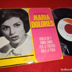 Discos de vinil: MARIA DOLORES VENECIA SIN TI/DONNA DONNA/PLUS JE T'ENTENDS/BAILA LA YENKA EP 1965 MARBELLA. Lote 197214535