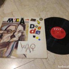 Discos de vinilo: WAQ - MIRA POR DONDE (MX, MR, 1984)- RARO- MOVIDA-4 POP NAÍF. Lote 197230638
