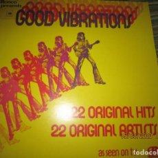 Discos de vinilo: GOOD VIBRATIONS 22 ORIGINAL HITS LP - EDICION INGLESA - RONCO RECORDS 1973 - STEREO -. Lote 197303892