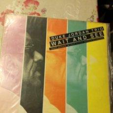 Discos de vinilo: DUKE JORDAN TRIO- WAIT AND SEE. Lote 197327770