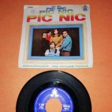 Discos de vinilo: PIC NIC . AMANECER. NO DIGAS NADA. HISPAVOX 1968. Lote 197337873