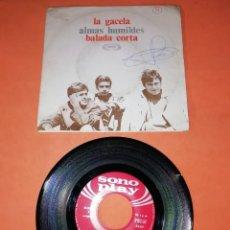 Discos de vinilo: LA GACELA. ALMAS HUMILDES. BALADA CORTA. SONOPLAY RECORDS 1968. Lote 197346041