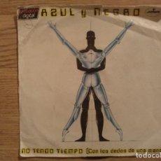 Discos de vinilo: DISCO VINILO SINGLES AZUL Y NEGRO. NO TENGO TIEMPO. Lote 197347552