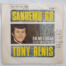 Discos de vinilo: SINGLE / TONY RENIS / EN MI LUGAR - QUE NOCHE ES / RCA ESPAÑA 1968 (SANREMO 68). Lote 197425333