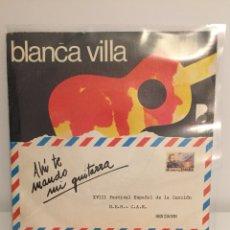 Discos de vinilo: BLANCA VILLA-/AHI TE MANDO MI GUITARRA/POR ESO Y POR MUCHAS COSAS MÁS/SINGLE 1976 BEVERLY ,ESPAÑA. Lote 197442977