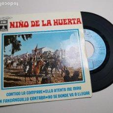 Discos de vinilo: NIÑO DE LA HUERTA. FANDANGO CONTIGO LA COMPARÉ - FANDANGUILLOS ELLA ATENTA ME MIRÓ.. Lote 197447245