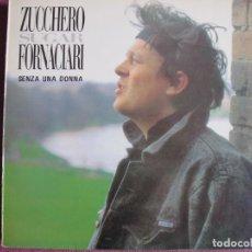 Discos de vinilo: MAXI - ZUCCHERO FORNACIORI - SENZA UNA DONNA/INTO THE GROOVE/CON LE MANI. Lote 197454842