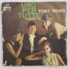 Discos de vinilo: SINGLE / TONY RENIS / UNO PER TUTTE - LE CILIEGE / LA VOZ DE SU AMO ITALIA 1963 (SANREMO 63). Lote 197460270