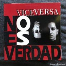 Discos de vinilo: VICEVERSA - NO ES VERDAD - 12'' MAXISINGLE MAX 1992. Lote 197460645