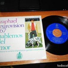 Discos de vinilo: RAPHAEL HABLEMOS DEL AMOR EUROVISION 1967 EP VINILO DEL AÑO 1967 CONTIENE 4 TEMAS. Lote 197466225