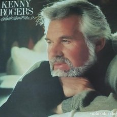 Discos de vinilo: KENNY ROGERS-WHAT ABOUT ME?. Lote 197480163