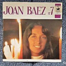 Discos de vinilo: JOAN BAEZ - Nº 7. EDITADO EN FRANCIA POR VANGUARD. AÑO 1.966 (ÚNICO EN TODOCOLECCIÓN) COLECCIONISTAS. Lote 197491310