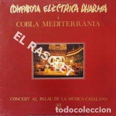 Discos de vinilo: MAGNIFICO LP -COMPANYIA ELECTRICA DHARMA I COBLA MEDITERRÀNIA- CONCERT AL PALU DE LA MUSICA CATALA. Lote 197514830