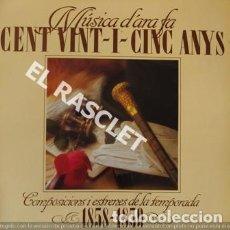 Discos de vinilo: MAGNIFICO LP - MUSICA D' ARA FA CENT VINT-I-CINC ANYS. Lote 197521425
