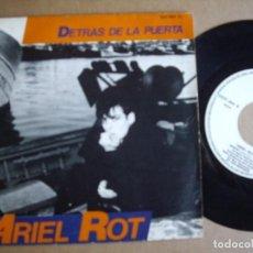 Disques de vinyle: ARIEL ROT SG 7'' DETRAS DE LA PUERTA MOVIDA POP ZAFIRO 1984 PROMOCIONAL EX. Lote 197539760